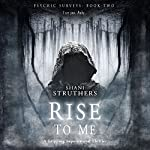 Rise to Me: Psychic Surveys, Book 2 | Shani Struthers
