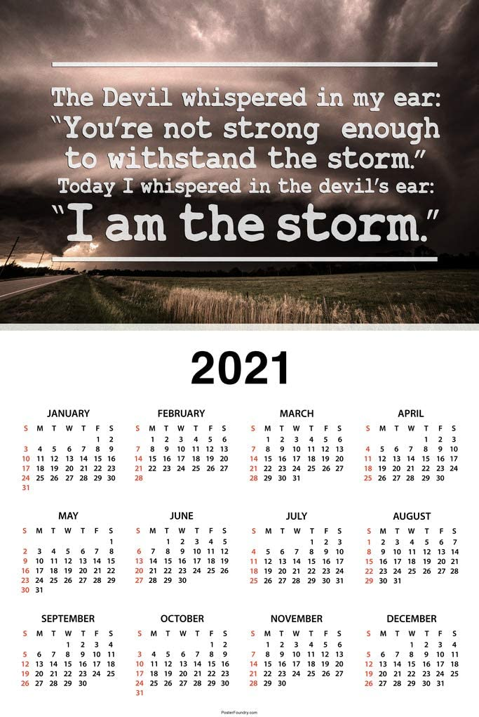 I Am The Storm Quote Motivational Day Monthly 2021 Wall Calendar Poster 12x18 Inch