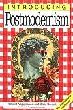 Introducing Postmodernism, Richard Appignanesi and Ziauddin Sardar, 1840460563
