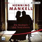 Die Rückkehr des Tanzlehrers | Henning Mankell