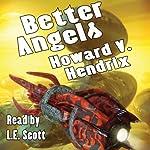 Better Angels: A Science Fiction Novel | Howard V. Hendrix
