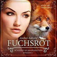 Fuchsrot (Academy of Shapeshifters 1) Hörbuch von Amber Auburn Gesprochen von: Marlene Rauch
