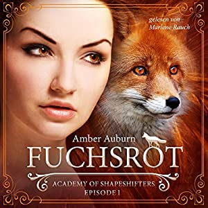 Fuchsrot (Academy of Shapeshifters 1) Hörbuch