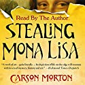 Stealing Mona Lisa: A Mystery Audiobook by Carson Morton Narrated by Carson Morton