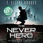 The Never Hero: The Chronicles of Jonathan Tibbs, Book 1 | T. Ellery Hodges