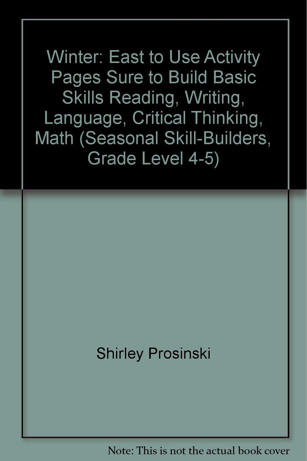 Download Winter: East to Use Activity Pages Sure to Build Basic Skills Reading, Writing, Language, Critical Thinking, Math (Seasonal Skill-Builders, Grade Level 4-5) pdf