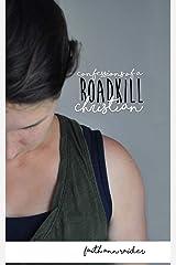 Confessions of a Roadkill Christian: a short memoir Paperback