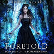 Foretold: The Forsaken Saga, Book 4 | Sophia Sharp