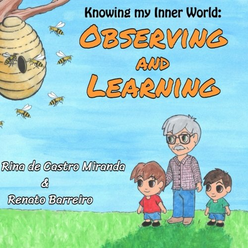Observing and Learning: The first book of a Children´s Books series, written with the purpose to stimulate the children to observe and learn both with ... thoughts. (Knowing my Inner world) (Volume 1) -  Mrs. Rina de Castro Miranda