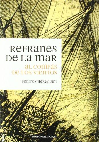 Descargar Libro Refranes De La Mar: Al Compás De Los Vientos De Benito Chereguini Benito Chereguini De Tapia