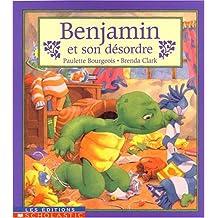 Benjamin et son désordre