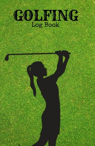 """Golfing Log Book: Female Cover 