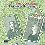 Milwaukee | Bernice Rubens