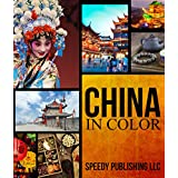 China In Color: Fun Facts and Pictures for Kids (All About China)