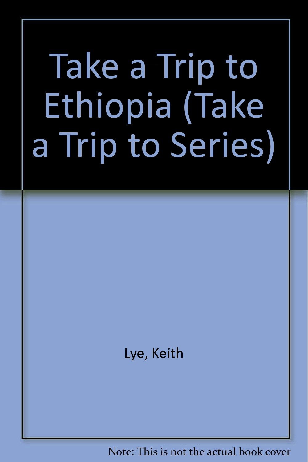 Take a Trip to Ethiopia (Take a Trip to Series)