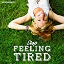 Stop Feeling Tired: Enjoy Endless Energy Supplies with Subliminal Messages Speech by  Subliminal Guru Narrated by  Subliminal Guru