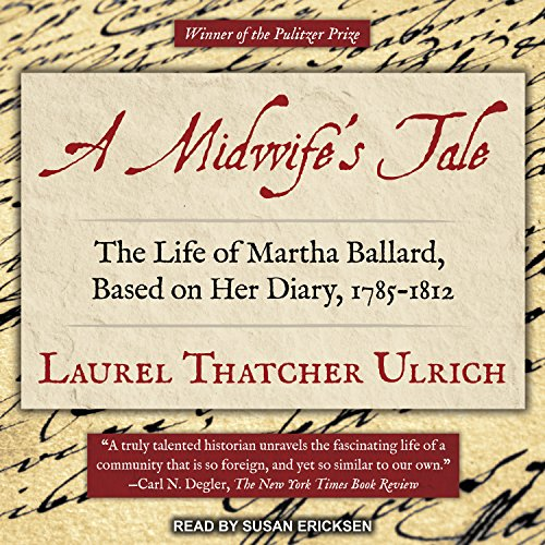 A Midwife's Tale: The Life of Martha Ballard, Based on Her Diary, 1785-1812 by Tantor Audio