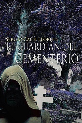 El guardián del cementerio de Sergio Calle Llorens