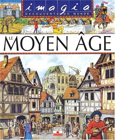 Le Moyen âge Album – 11 avril 2001 Christine Sagnier Emilie Beaumont Mia Fleurus