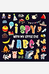 I Spy With My Little Eye - ABC: A Superfun Search and Find Game for Kids 2-4! | Cute Colorful Alphabet A-Z Guessing Game for Little Kids (I Spy Books for Kids 2-4 Book 1) Kindle Edition