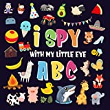 I Spy With My Little Eye - ABC: A Superfun Search and Find Game for Kids 2-4! | Cute Colorful Alphabet A-Z Guessing Game for
