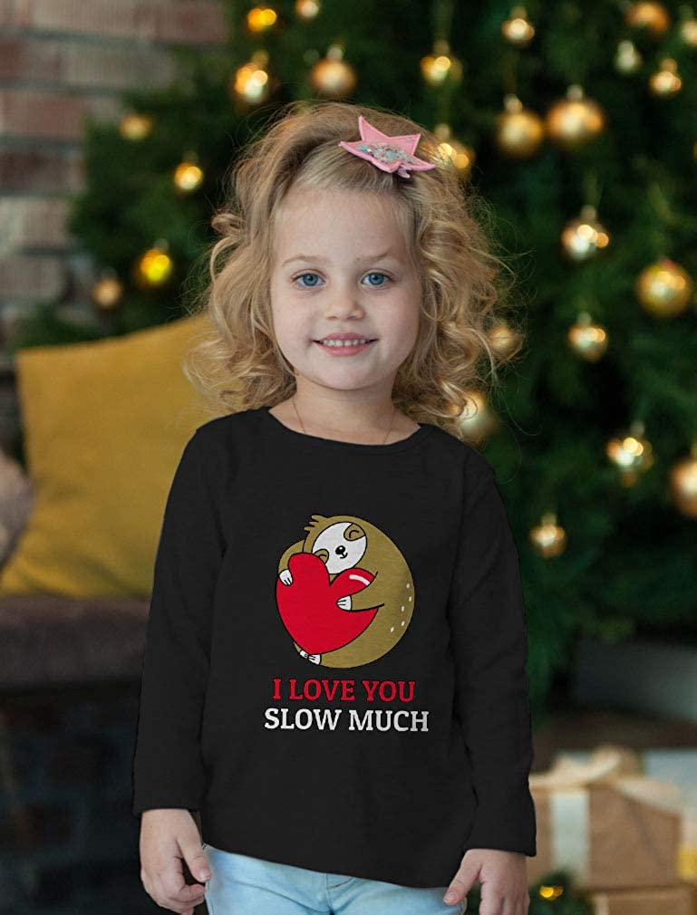 Valentines Day Sloth Love You Slow Much Toddler Girls Fitted Long Sleeve T-Shirt