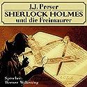 Sherlock Holmes und die Freimaurer Hörbuch von J. J. Preyer Gesprochen von: Werner Wilkening