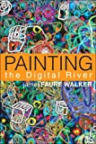 Painting the Digital River, James Faure Walker, 0131739026