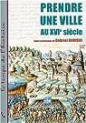 Prendre une ville au XVIe siècle par Audisio (II)