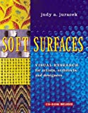 Soft Surfaces: Visual Research for Artists, Architects, and Designers (Surfaces Series)