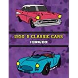 1950's Classic Cars Coloring Book: Volume 3 (Car Coloring Books)