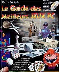 LE GUIDE DES MEILLEURS JEUX PC. Avec CD-ROM