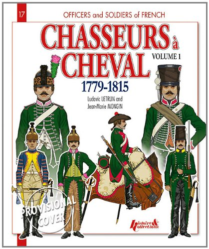 chasseurs-a-cheval-vol-1-1779-1815-officers-and-soldiers-of-the-french