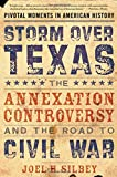 Storm over Texas: The Annexation Controversy and the Road to Civil War (Pivotal Moments in American History)