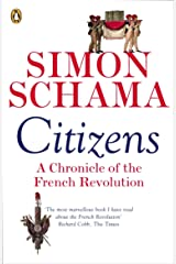 Citizens: A Chronicle of The French Revolution Kindle Edition