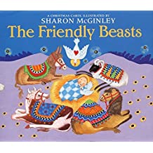 Friendly Beasts, The by Sharon McGinley (2000-10-03)