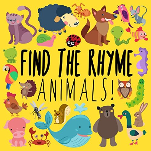 Find the Rhyme: Animals!: A Fun Puzzle Game for 3-5 Year Olds