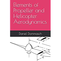Elements of Propeller and Helicopter Aerodynamics