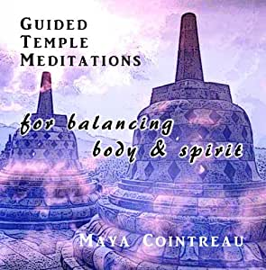 Guided Temple Meditations for Balancing Body and Spirit - Volume One