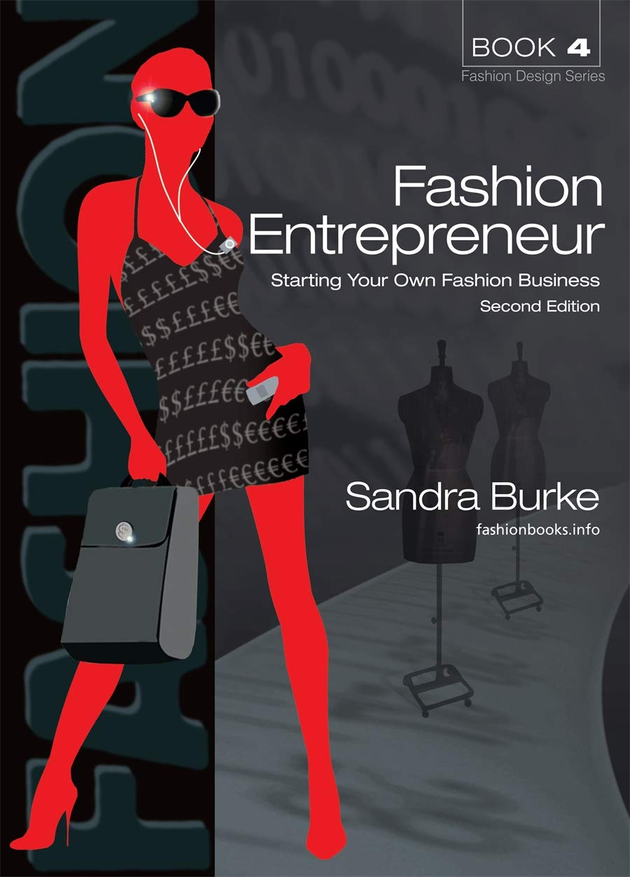 Fashion Entrepreneur Starting Your Own Fashion Business 4 Fashion Design Series Burke Sandra 9780987668318 Amazon Com Books