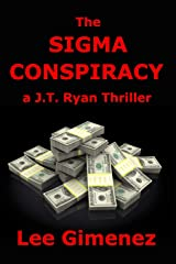 The Sigma Conspiracy: a J.T. Ryan Thriller Paperback