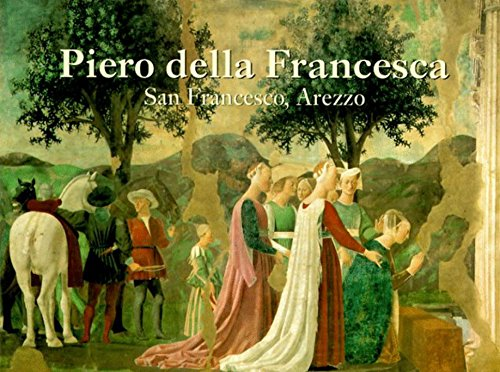 Piero Della Francesca: San Francesco, Arezzo (The Great Fresco Cycles of the Renaissance)