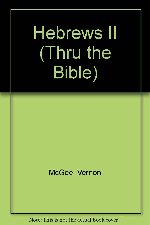 Hebrews II (Thru the Bible)