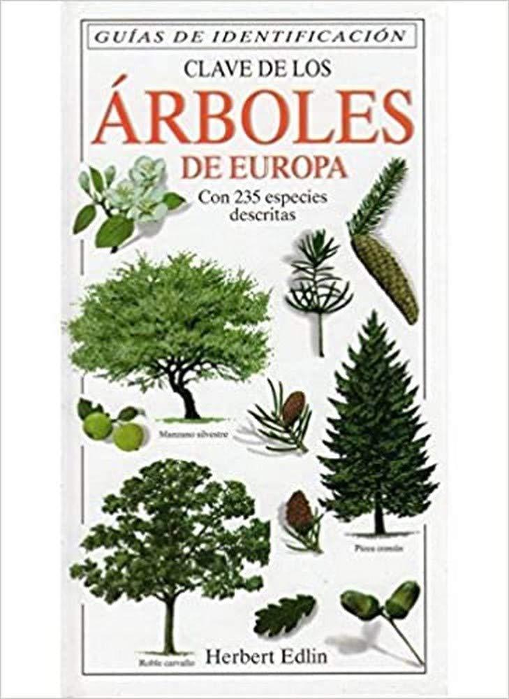 CLAVE DE LOS ARBOLES DE EUROPA GUIAS DEL NATURALISTA-ARBOLES Y ARBUSTOS: Amazon.es: EDLIN: Libros