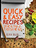34 Quick Recipes: Healthy & Tasty Meals for Busy Moms to Feed The Whole Family!