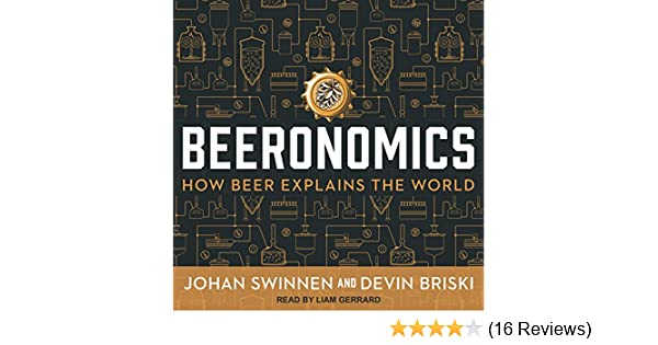 Beeronomics how beer explains the world johan swinnen devin