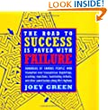 The Road to Success is Paved with Failure : How Hundreds of Famous People Triumphed Over Inauspicious Beginnings, Crushing Rejection, Humiliating Defeats and Other Speed Bumps Along Life's Highway