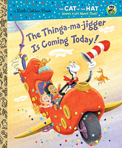 The Thinga-ma-jigger is Coming Today! (Dr. Seuss/Cat in the Hat) (Little Golden Book) (Dr Suess Collectors)