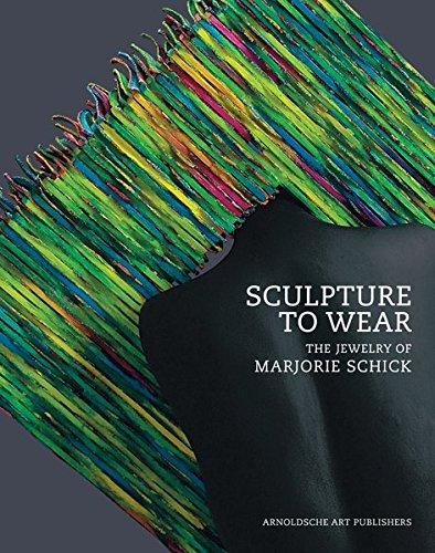 Sculpture to Wear: The Jewelry of Marjorie Schick by Arnoldsche Verlagsanstalt