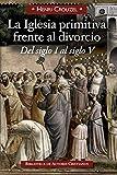 img - for IGLESIA PRIMITIVA FRENTE AL DIVORCIO:DEL SIGLO I AL SIGLO V book / textbook / text book